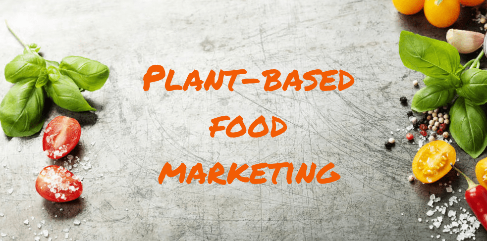 Plant-Based Food: Marketing For a Rapid Growth Industry
